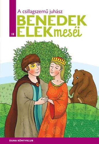 A csillagszemű juhász - Benedek Elek meséi 18. kötete