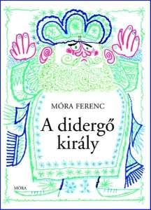 A didergő király 30144936 Móra Ferenc
