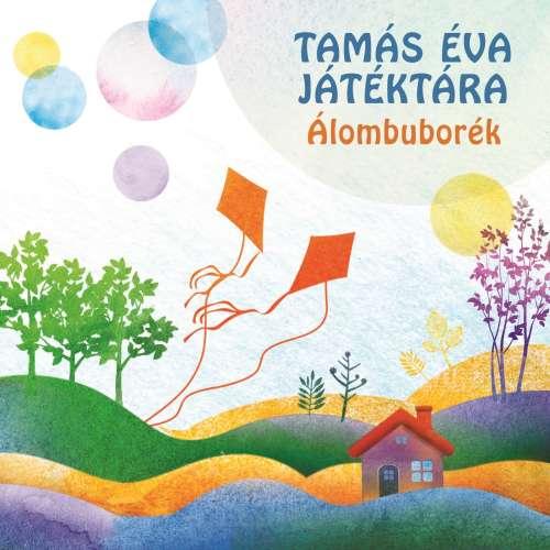 Tamás Éva Játéktára: Álombuborék - interaktív gyermeklemez CD