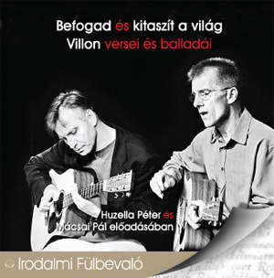 Befogad és kitaszít a világ - Villon versei és balladái - Hangoskönyv