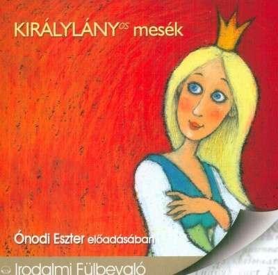 Királylányos mesék - Hangoskönyv