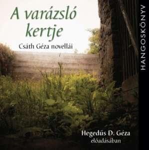 A varázsló kertje - Csáth Géza novellái - Hangoskönyv 30341639 Hangoskönyv