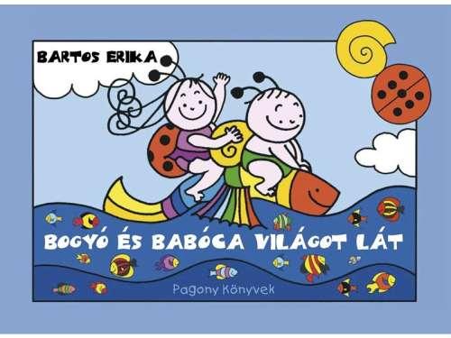 Bartos Erika: Bogyó és Babóca világot lát