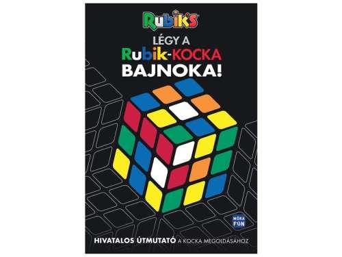 Légy a Rubik kocka bajnoka - Hivatalos útmutató